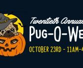 20th Annual Pug-O-Ween – October 23rd